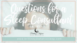 Most Common Questions for a Sleep Consultant Blog