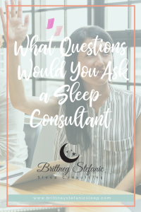 What are the most common questions asked to a sleep consultant